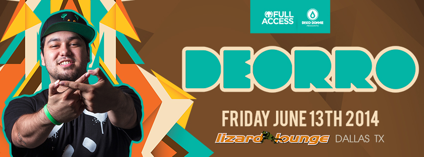 Friday jun 13th 2014 deorro at the world famous lizard for 13th floor vip tickets