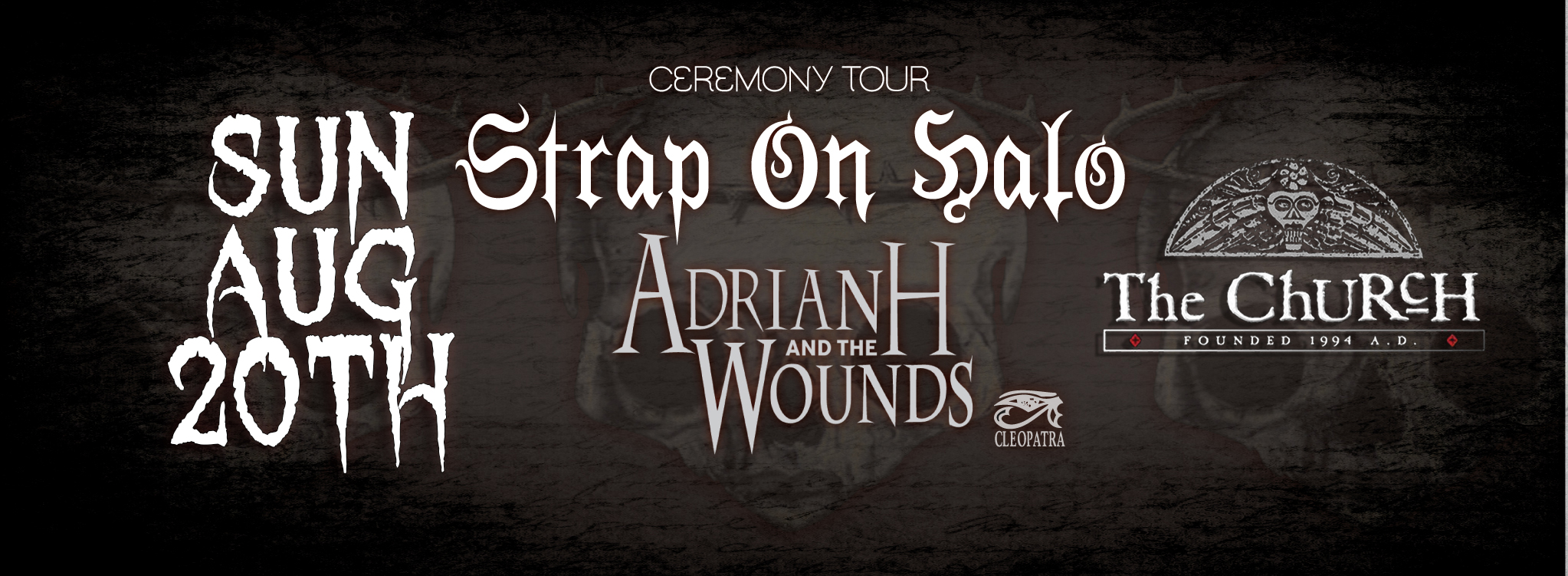 Click to view banner for 08.20.2017 Ceremony Tour: Strap On Halo and Adrian H & The Wounds!