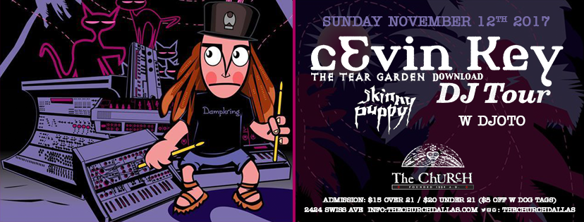 Click to view banner for 11.12.2017 cEvin Key (Skinny Puppy) DJ Tour