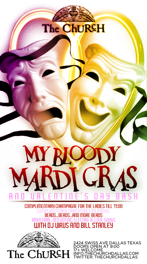 Click to view flyer for 02.14.2010 The Church Presents: My Bloody Mardi Gras...