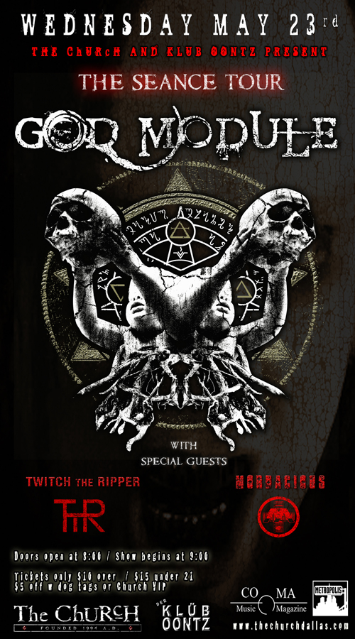 Click to view flyer for 05.23.2012 God Module w Twitch The Ripper & Mordacious