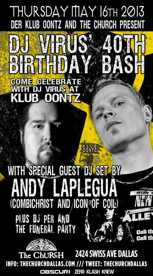 Click to view flyer for 05.16.2013 Klub Oontz presents: Joe Virus 40th Birthday Bash