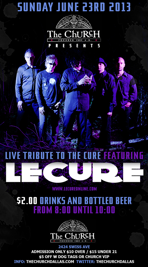Click to view flyer for 06.23.2013 Tribute to The Cure w LeCure