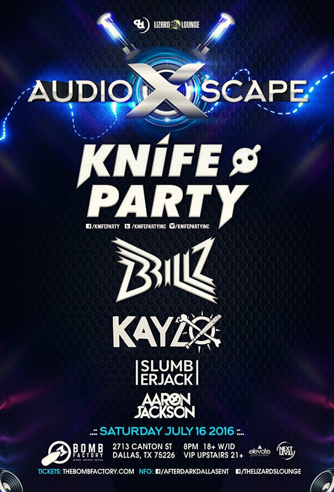 07.16.2016 - AudioXscape: Knife Party, Brillz & Kyazo at Bomb Factory