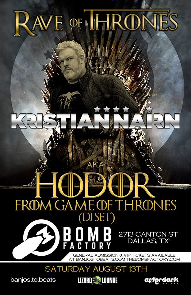 08.13.2016 - RAVE OF THRONES ft. Krisitian Nairn (Hodor)
