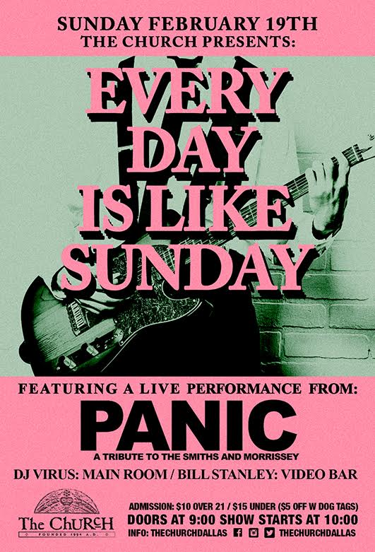 Click to view flyer for 02.19.2017 Everyday is Like Sunday featuring: Panic (Smiths / Morrissey tribute)