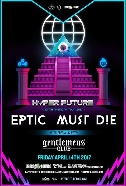 Friday Apr 14th, 2017 | HYPER FUTURE TOUR: Eptic + Must Die